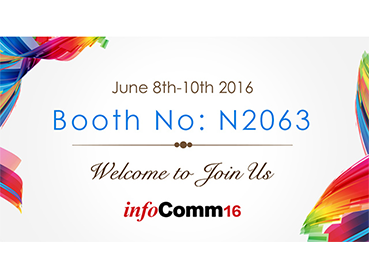 Welcome to visit us at infoComm16